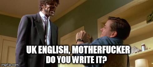 do you write uk english? meme