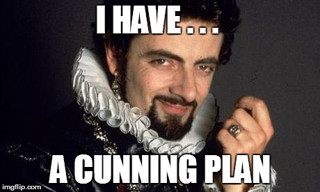 cunning plan meme - blackadder
